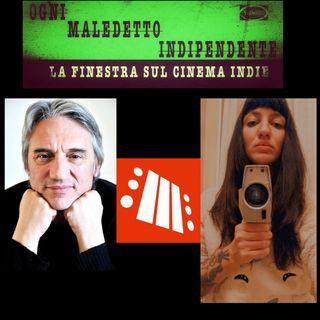 #28 Ogni Maledetto Indipendente - La finestra sul cinema Indie. Mimmo Calopresti e Gaia Siria Meloni (Nuovo Cinema Aquila-Roma)