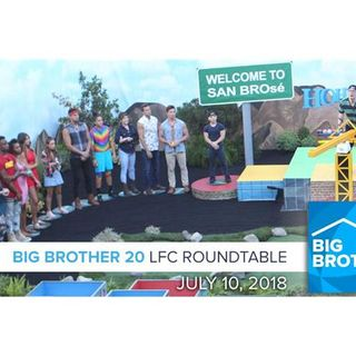 Big Brother 20 | LFC Roundtable July 10