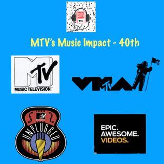 Episode 94 - MTV's Music Impact - 40th