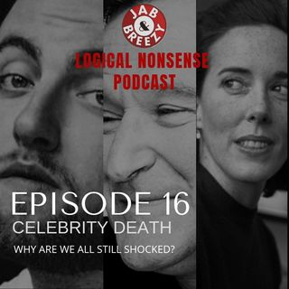Episode 16 - Celebrity Deaths - Why Are We So Shocked