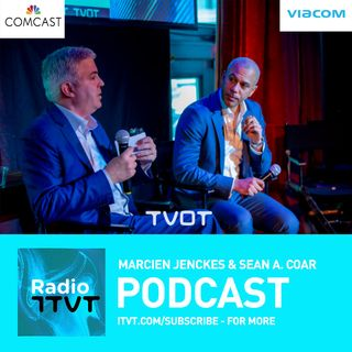 Radio ITVT: TVOT NYC 2019 Keynote Fireside with Comcast's Marcien Jenckes and Viacom's Sean Coar