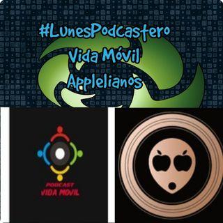 #LunesPodcastero Vida Móvil & @ApplelianosPod