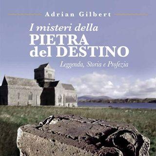 La pietra del destino di Adrian Gilbert