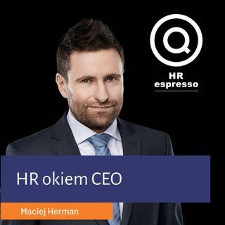 Maciej Herman - HR okiem CEO