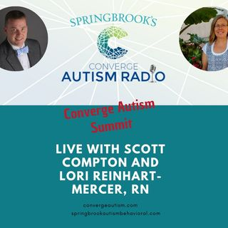 Converge Autism Summit 2019 - Live with Scott Compton and Lori Reinhart-Mercer, RN