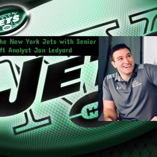 The Jets Zone: Fixing the New York Jets with Senior NFL Draft Analyst Jon Ledyard