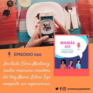 020 - Invitada Silvia Martinez, creadora del blog Mamá Latina Tips comparte sus experiencias.