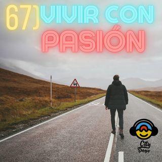 67) Vivir Con Pasión