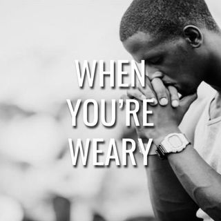 When You're Weary - Morning Manna #3110