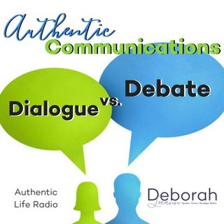 Dialogue vs Debate - Authentic Communications