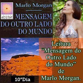 """Podcast: 10º Dia Leitura do livro """"Mensagem do Ouro Lado do Mundo"""" de Marlo Morgan."""