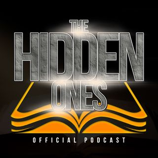 The Hidden Ones Podcast Episode 36 Faith over Fear