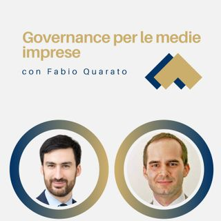 Governance per le medie imprese con Fabio Quarato