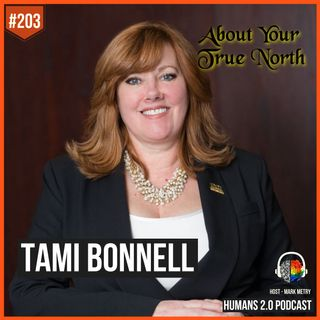 203: Tami Bonnell | Finding Your True North Star In 2019