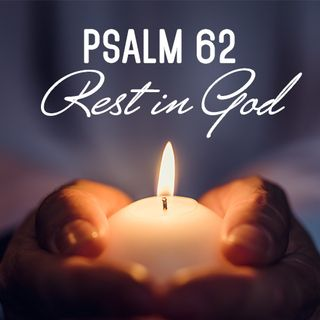 Psalm 62 Rest in God