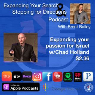 Expanding you passion for Israel w/ Chad Holland S2.40