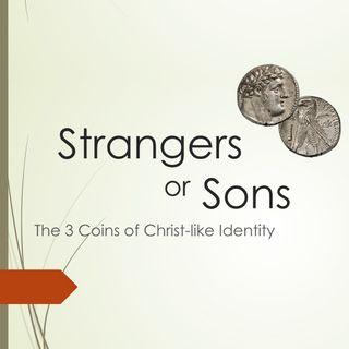 Strangers or Sons