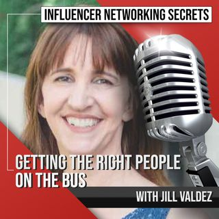 🎧 Getting the Right People on the Bus 🚍 with Jill Valdez 🎤