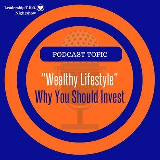 Wealthy Lifestyle - Why You Should Invest | Lakeisha McKnight | Money Manifestation Monday