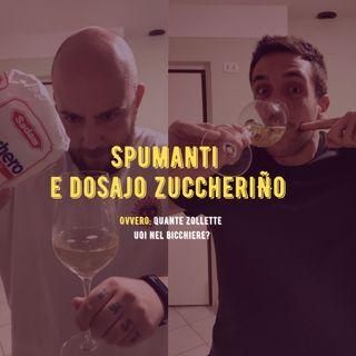 #14 -6bis- Quante zollette vuoi nel vino? Il Dosaggio negli Spumanti