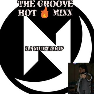 THE GROOVE HOT MIXX THURSDAY ON THE MOVE MIXX WIT DJ NIGHTDROP