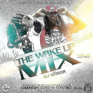Smash Cash Radio Presents The #WakeUpMixx Featuring DJ MH2da Apr.5th