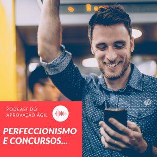 #18 - O perfeccionismo que atrapalha seus estudos...