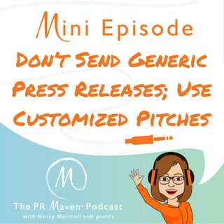 Episode 148: Don't Send Generic Press Releases; Use Customized Pitches