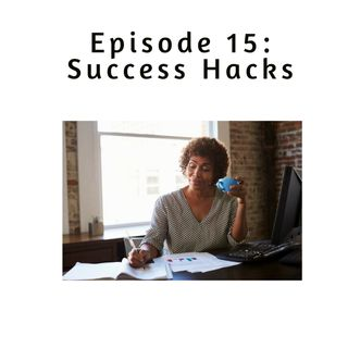 Ep 15: Success Hacks for Hypergrowth Leaders