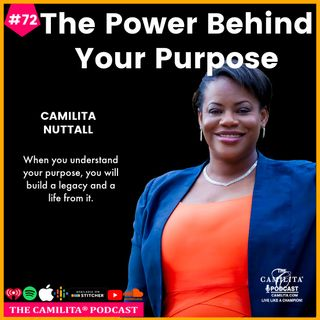 72: Camilita Nuttall | The Power Behind Your Purpose