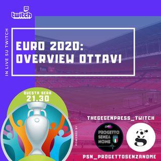 Euro2020 : Overview Ottavi