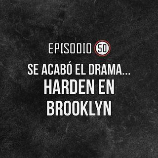 Ep 50- Se acabó el drama: Harden en Brooklyn