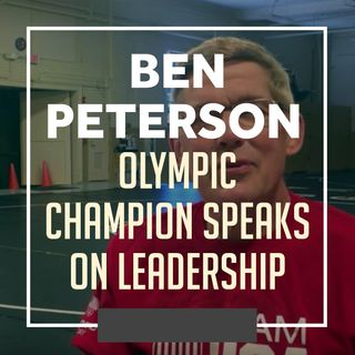 Olympic Champoin Ben Peterson breaking down leadership - WWR62