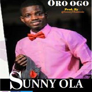 ORO OGO By SUNNY OLA @SunnyOlaMusic (Nigeria Gospel Song)