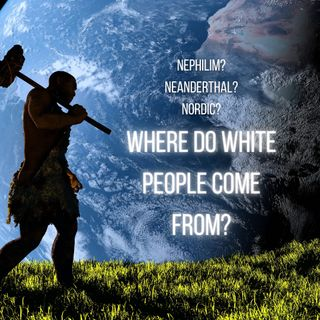 Episode 121- Where Do White People Come From?
