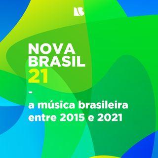 NOVABRASIL 21 - a música brasileira entre 2015 e 2021