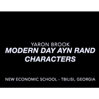 Yaron Brook Lectures: Modern Day Ayn Rand Characters