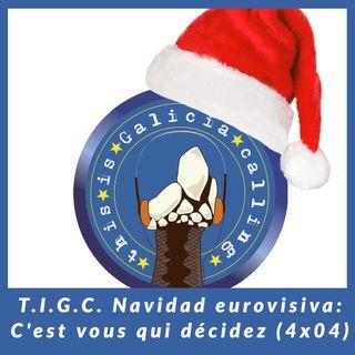 T.I.G.C. Navidad eurovisiva: C'est vous qui décidez (4x04)