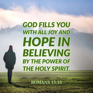 God is your Hope Who Fills you with All Joy and Peace in Believing