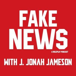 Fake News: A Roleplay Podcast