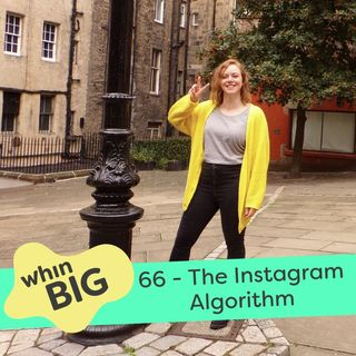 66 - The Instagram Algorithm - What is it, and can I 'beat' it?