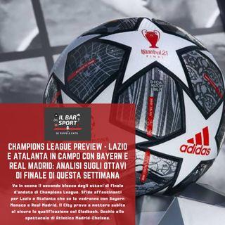 Champions Preview - Lazio e Atalanta in campo con Bayern e Real Madrid: analisi sugli ottavi di questa settimana