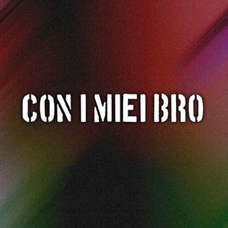 GIOBOSS600 - Con i Miei Bro