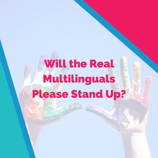 Will the Real Multilinguals Please Stand Up?