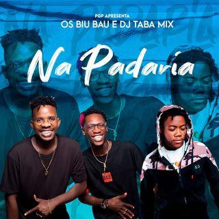 Na Padaria - Os Biu Bau & Dj Taba Mix (Afro House)
