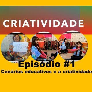 Cenários educativos e a criatividade