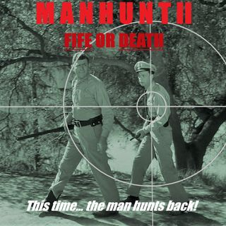 19: Manhunt II: Fife or Death!