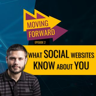Ep. 2 - What social websites know about you