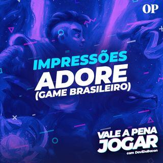 #29 - Impressões de ADORE (game brasileiro da Cadabra Games)