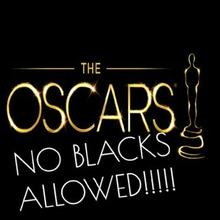 The Oscars: No Blacks Allowed